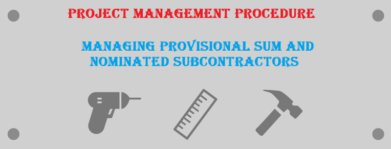 Project Management Procedure for Managing Provisional Sum and Nominated Subcontractors