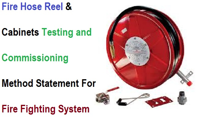 Fire Hose Reel & Cabinets Testing and Commissioning Method Statement For Fire Fighting System